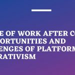 Future of work after covid-19: Opportunities and challenges of platform cooperativism.